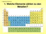 1 welche elemente z hlen zu den metallen