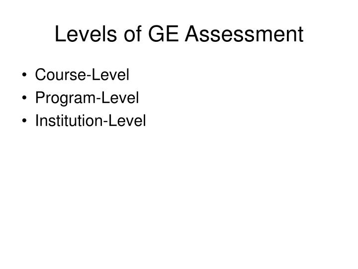 Levels of GE Assessment