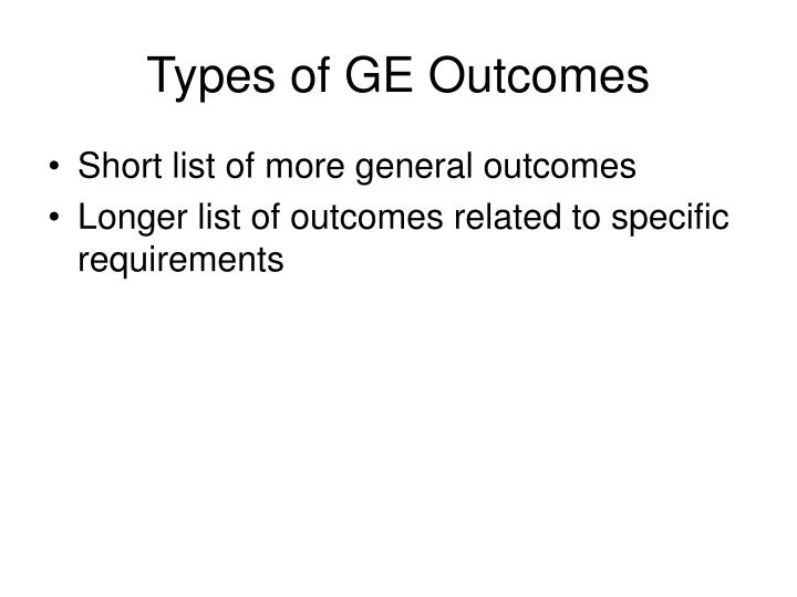 Types of GE Outcomes
