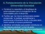 6 fortalecimiento de la vinculaci n universidad sociedad1
