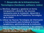 7 desarrollo de la infraestructura tecnol gica hardware software redes