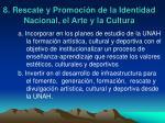 8 rescate y promoci n de la identidad nacional el arte y la cultura