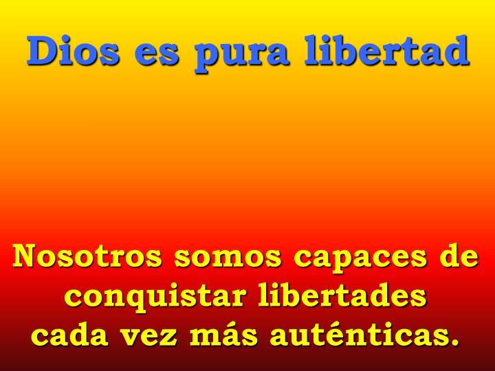 Dios es pura libertad
