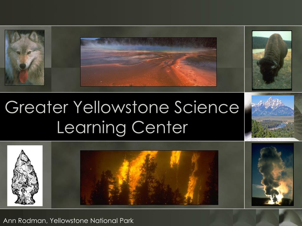 greater yellowstone science learning center l.