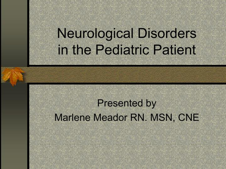 neurological disorders in the pediatric patient n.