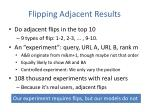 flipping adjacent results