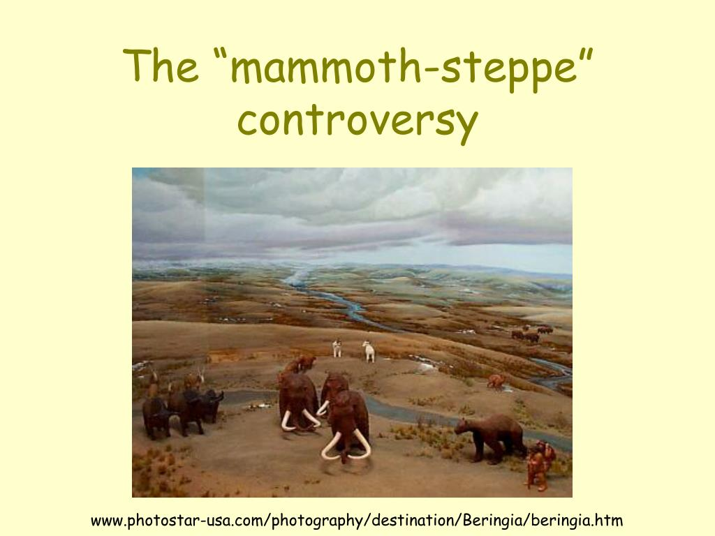 "The ""mammoth-steppe"" controversy"