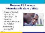 destreza 5 use una comunicaci n clara y eficaz