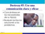 destreza 5 use una comunicaci n clara y eficaz1