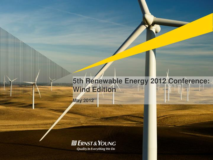 5th renewable energy 2012 conference wind edition may 2012 n.