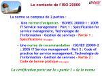 le contexte de l iso 200001