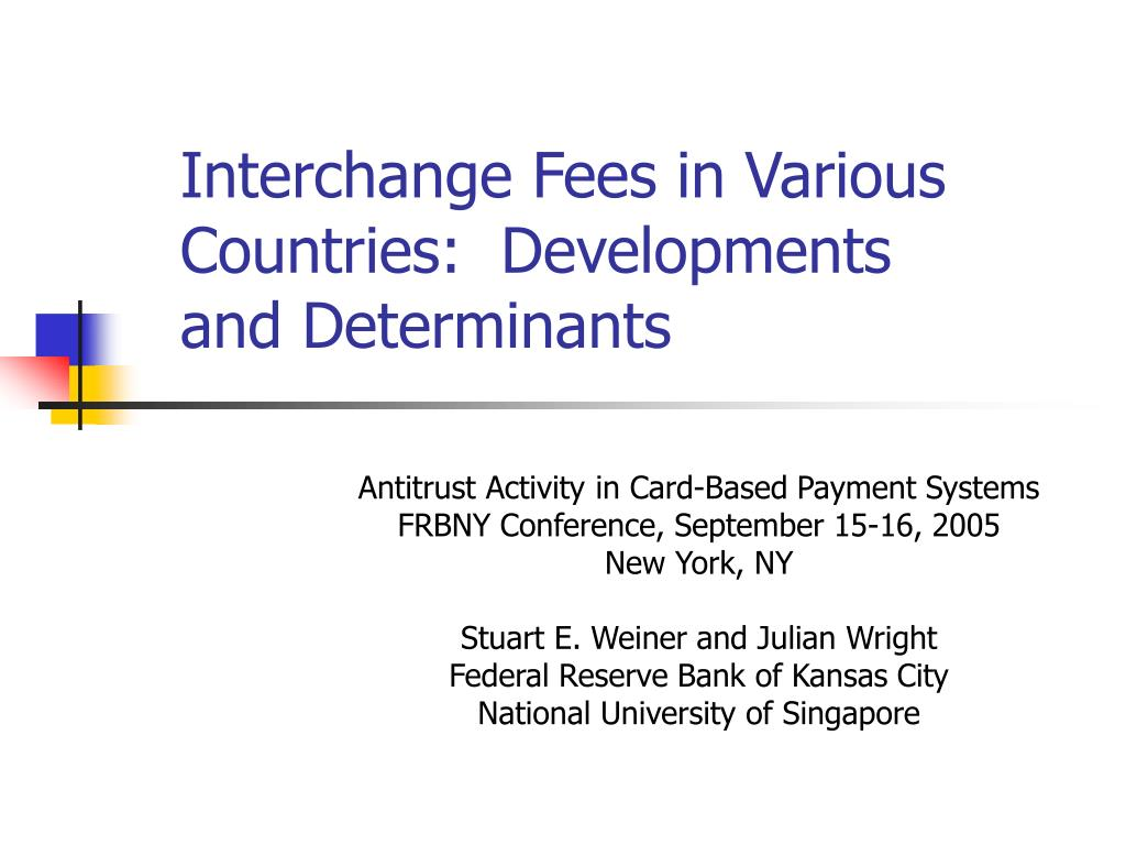 interchange fees in various countries developments and determinants l.