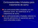 corticoesteroides inhalados para tratamiento de asma