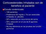 corticoesteroides inhalados son de beneficio al paciente