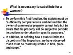 what is necessary to substitute for a warrant