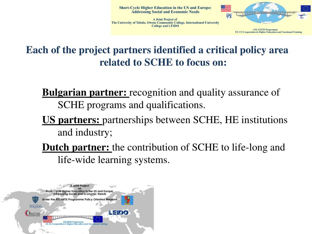 Each of the project partners identified a critical policy area related to SCHE to focus on: