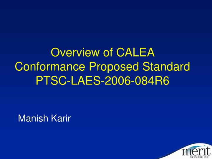 overview of calea conformance proposed standard ptsc laes 2006 084r6 n.