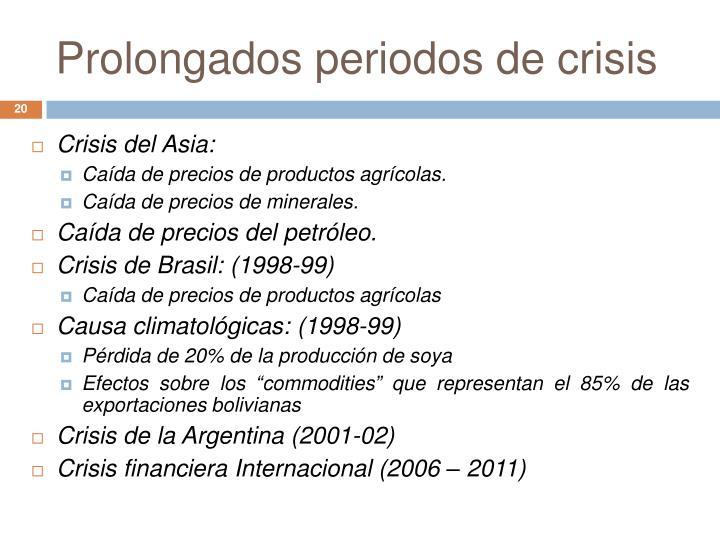 Prolongados periodos de crisis