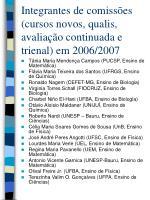 integrantes de comiss es cursos novos qualis avalia o continuada e trienal em 2006 2007