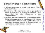 behaviorismo x cognitivismo