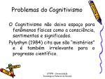 problemas do cognitivismo