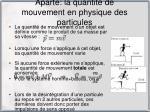 apart la quantit de mouvement en physique des particules