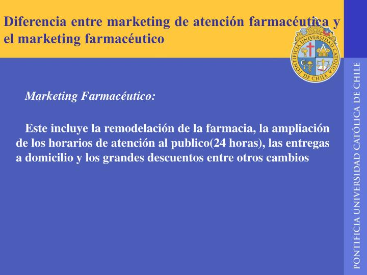 Diferencia entre marketing de atención farmacéutica y el marketing farmacéutico