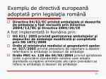 exemplu de directiv european adoptat prin legisla ia rom n