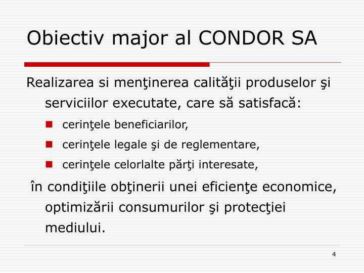Obiectiv major al CONDOR SA