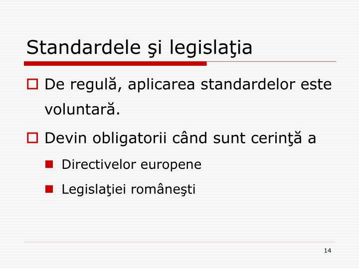 Standardele şi legislaţia