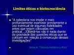 limites ticos e biotecnoci ncia