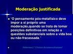 modera o justificada