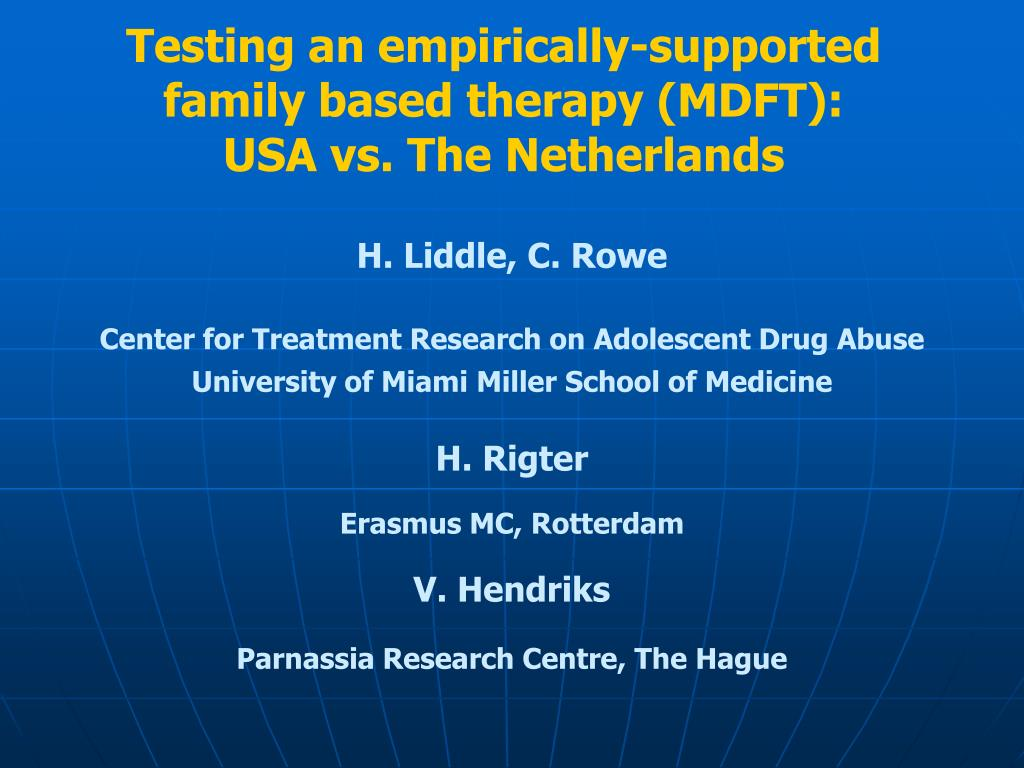 testing an empirically supported family based therapy mdft usa vs the netherlands l.