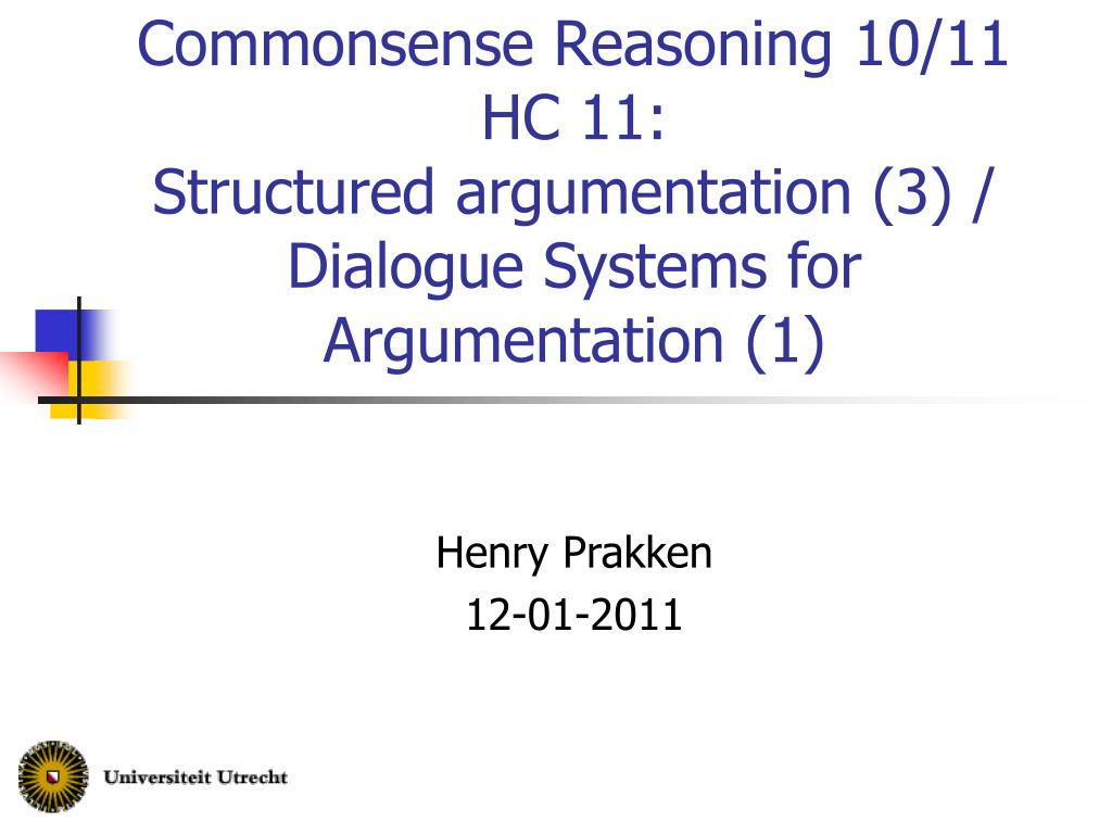 commonsense reasoning 10 11 hc 11 structured argumentation 3 dialogue systems for argumentation 1 l.