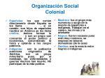 organizaci n social colonial1