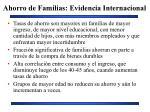 ahorro de familias evidencia internacional