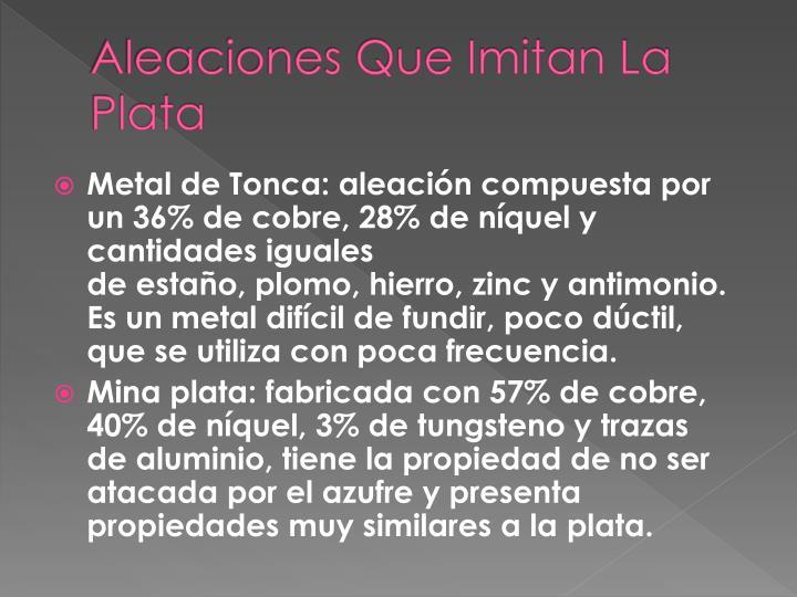 Aleaciones Que Imitan La Plata