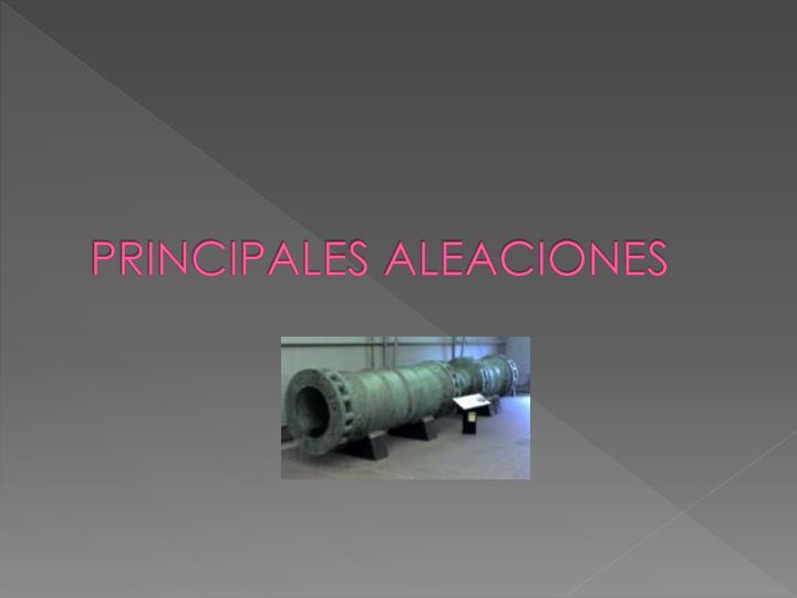 PRINCIPALES ALEACIONES