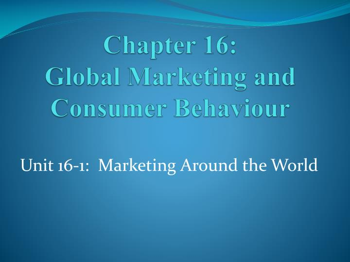 chapter 16 global marketing and consumer behaviour n.