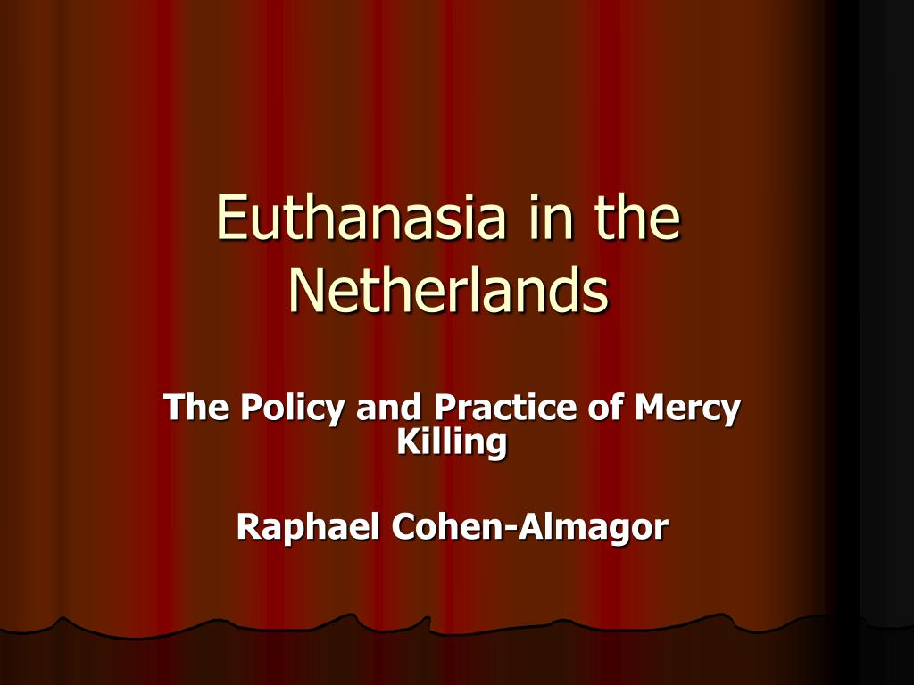 an analysis of the practices of euthanasia in the modern world Hippocrates, father of modern medicine (400 bc) the term, 'euthanasia' comes from the greek words eu meaning god, and thanatos meaning death in short, voluntary euthanasia was practiced and allowed in the ancient greek and roman civilizations according to the english jurisdiction of the.