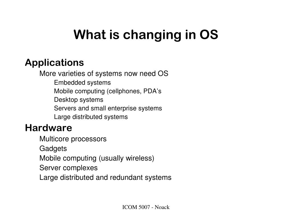 What is changing in OS