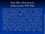 voto min elen gracie informativo stf 510