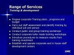 range of services training development