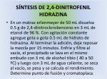 s ntesis de 2 4 dinitrofenil hidrazina
