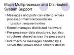 mach multiprocessor and distributed system support
