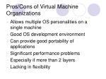 pros cons of virtual machine organizations