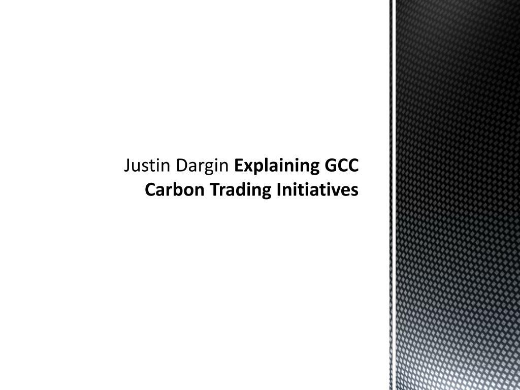 justin dargin explaining gcc carbon trading initiatives l.