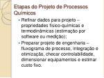 etapas do projeto de processos qu micos1