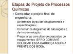 etapas do projeto de processos qu micos3
