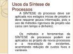usos da s ntese de processos